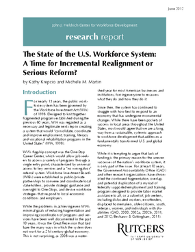 The State of the U.S. Workforce System: A Time for Incremental Realignment or Serious Reform?