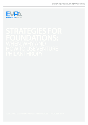 Strategies for Foundations: When, Why, and How to Use Venture Philanthropy