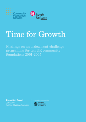 Time for Growth: Findings on an Endowment Challenge Programme for Ten UK Community Foundations 2001-2005