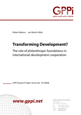 Transforming Development? The Role of Philanthropic Foundations in International Development Cooperation