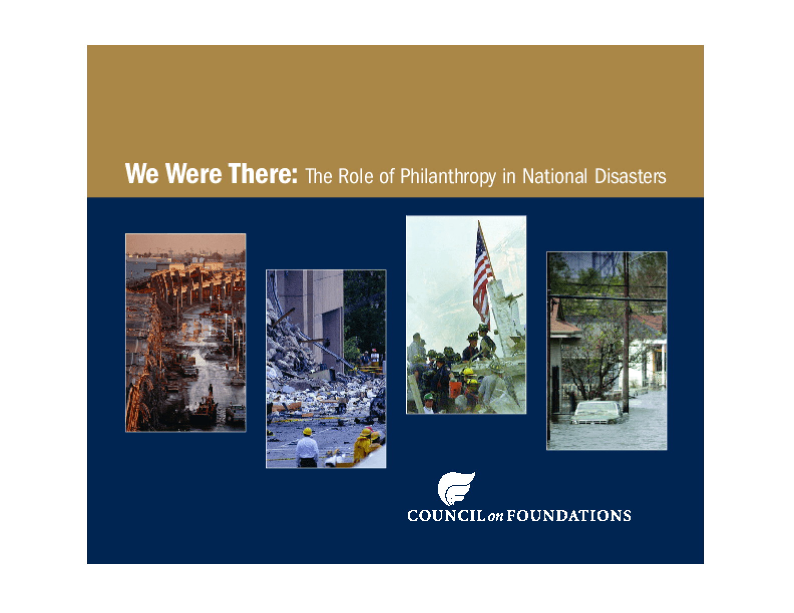 We Were There: The Role of Philanthropy in National Disasters