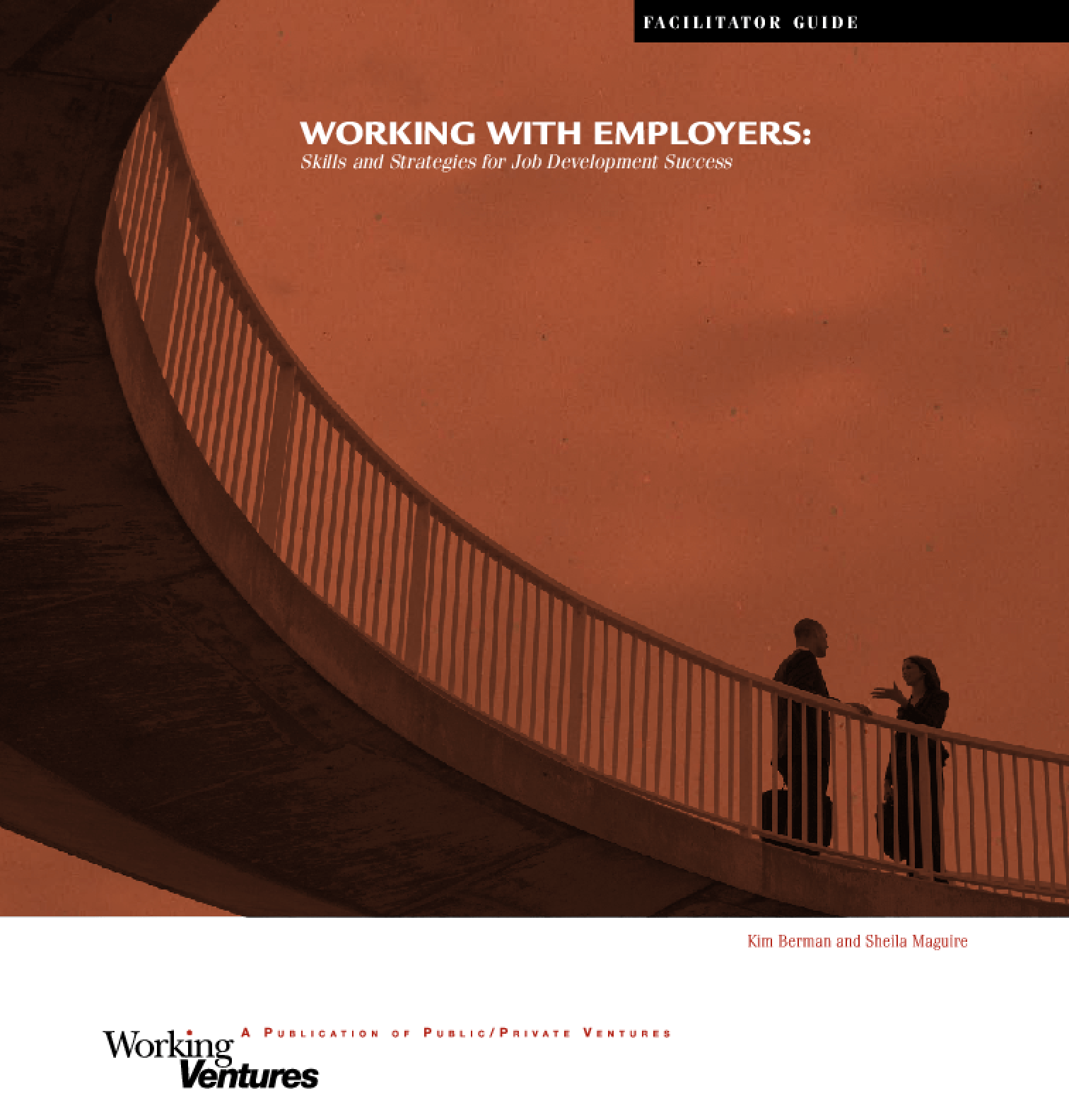 Working with Employers: Skills and Strategies for Job Development Success - Facilitator Guide