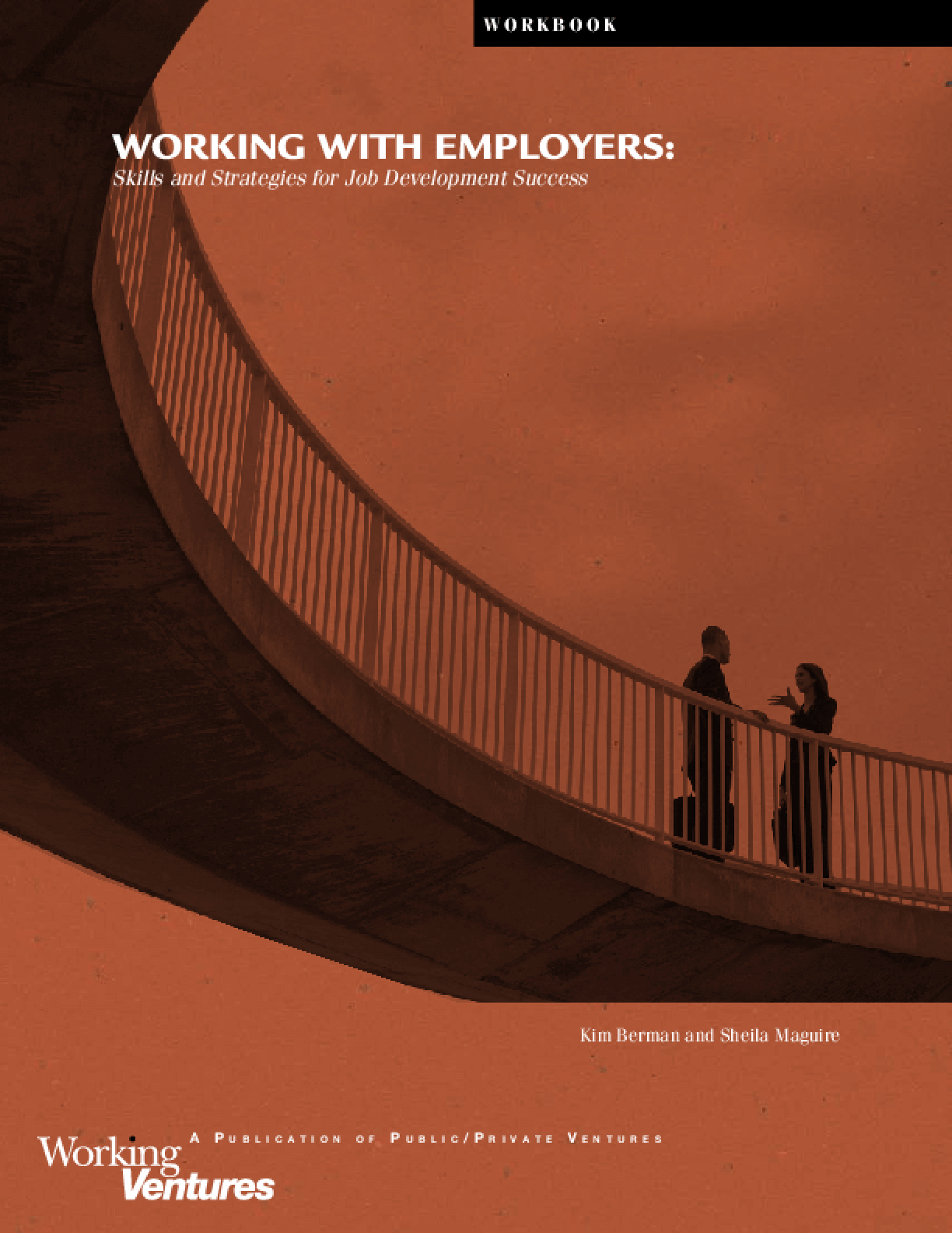Working with Employers: Skills and Strategies for Job Development Success - Participant Workbook