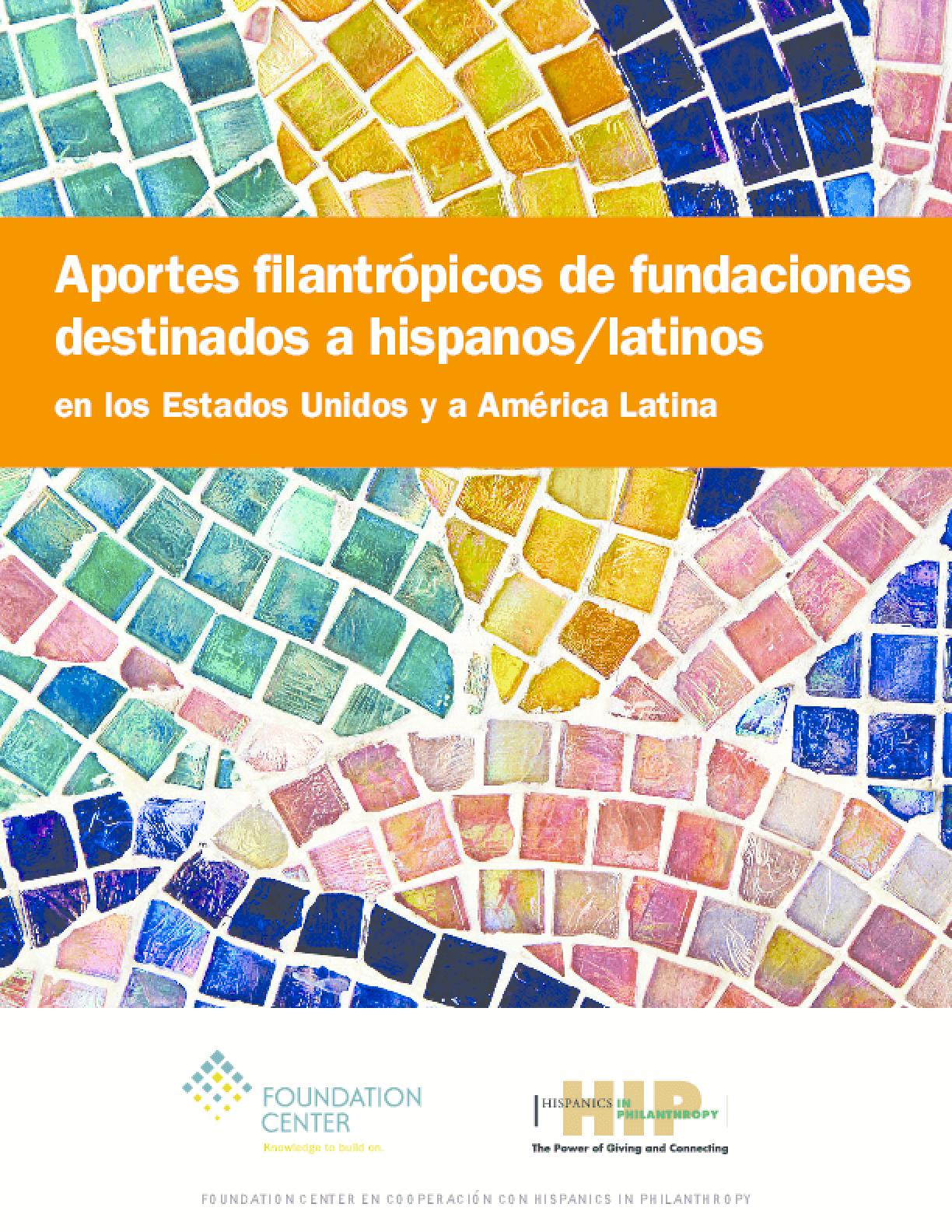 Aportes Filantrópicos de Fundaciones Destinados a Hispanos & Latinos