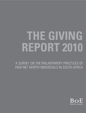 The Giving Report 2010 - A Survey on the Philanthropy Practices of High Net Worth Individuals in South Africa