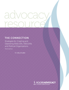 The Connection: Strategies for Creating and Operating 501(c)(3)s, 501(c)(4)s and Political Organizations - Third Edition