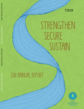 "Water Partnership Program Annual Report 2011: ""Strengthen, Secure, Sustain"""