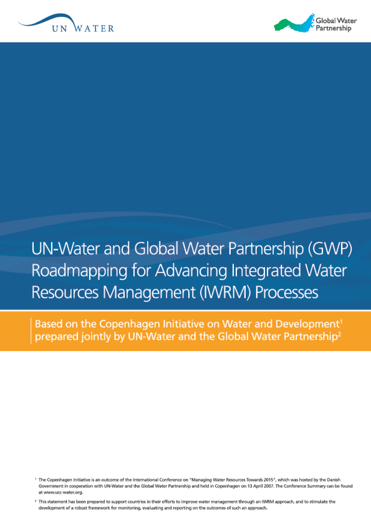 UN-Water and Global Water Partnership (GWP) Roadmapping for Advanced Integrated Water Resources Management (IWRM) Processes