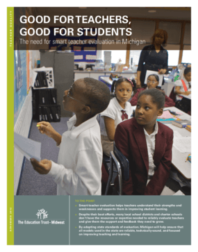 Good for Teachers, Good for Students: The Need for Smart Teacher Evaluation in Michigan