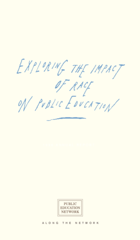 Public Education Network 1996 Annual Report - Exploring the Impact of Race on Public Education