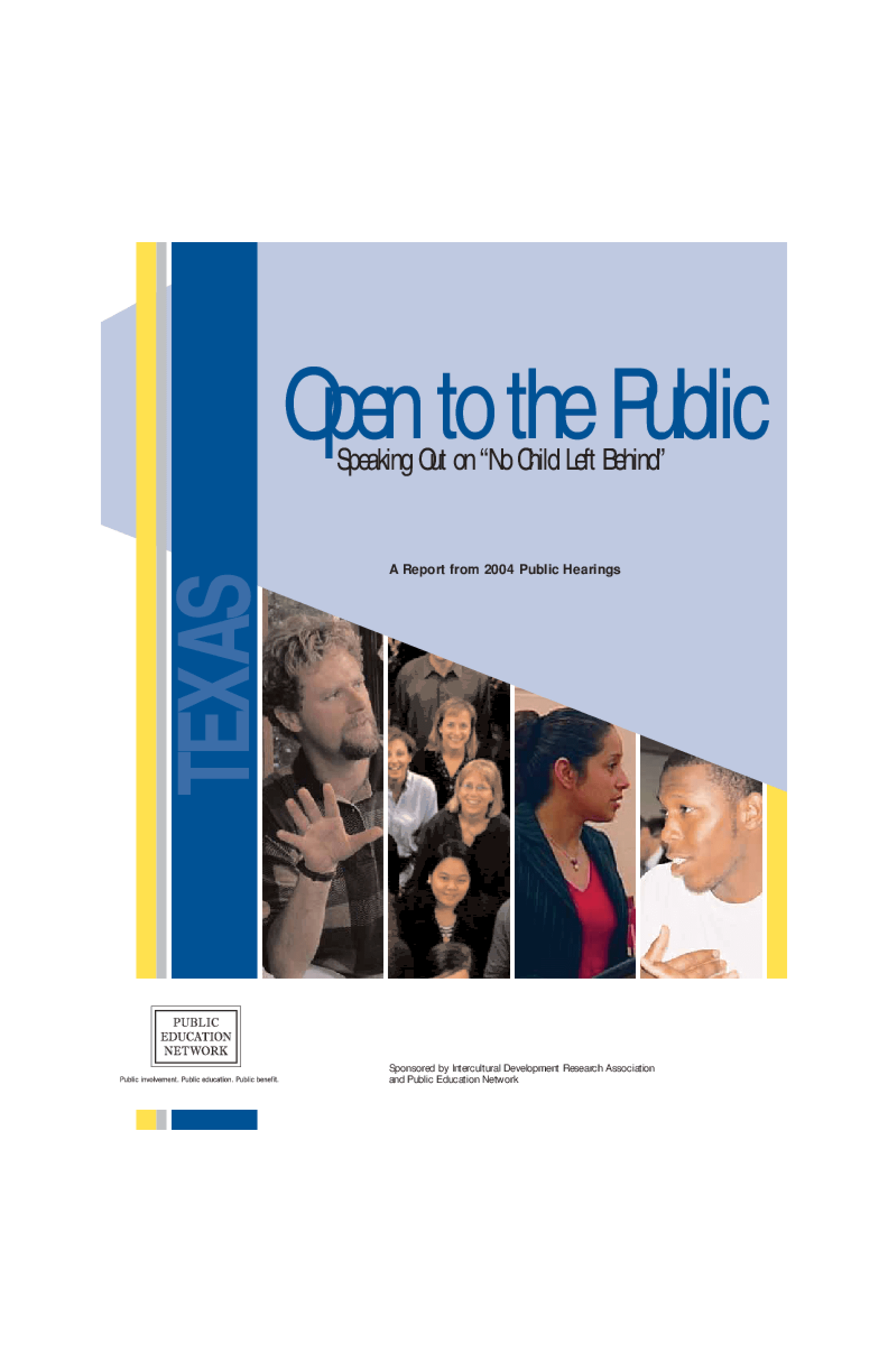"Open to the Public: Speaking Out on ""No Child Left Behind"", A Report from 2004 Public Hearings - Texas"