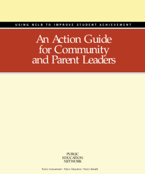 Using NCLB to Improve Student Achievement: An Action Guide for Community and Parent Leaders