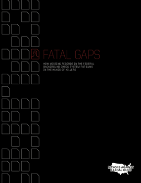 Fatal Gaps: How Missing Records in the Federal Background Check System Put Guns in the Hands of Killers