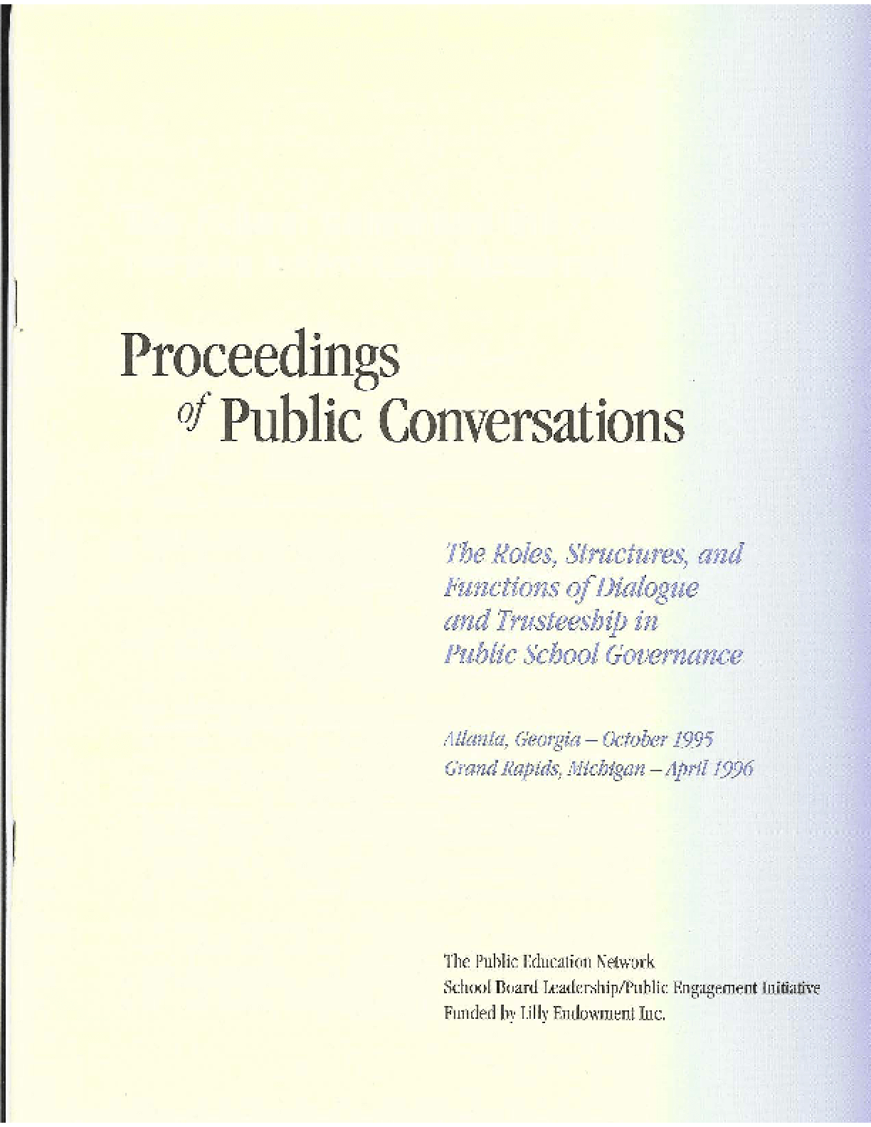 Proceedings of Public Conversations: The Roles, Structures, and Functions of Dialogue and Trusteeship in Public School Governance