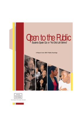 """Open to the Public: Students Speak Out on """"No Child Left Behind"""", A Report from 2004 Public Hearings"""