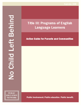 Title III: Programs of English Language Learners: Action Guide for Parents and Communities