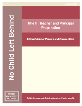 Title II: Teacher and Principal Preparation: Action Guide for Parents and Communities