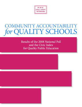 Community Accountability for Quality Schools: Results of the 2008 National Poll and the Civic Index for Quality Public Education - Executive Summary