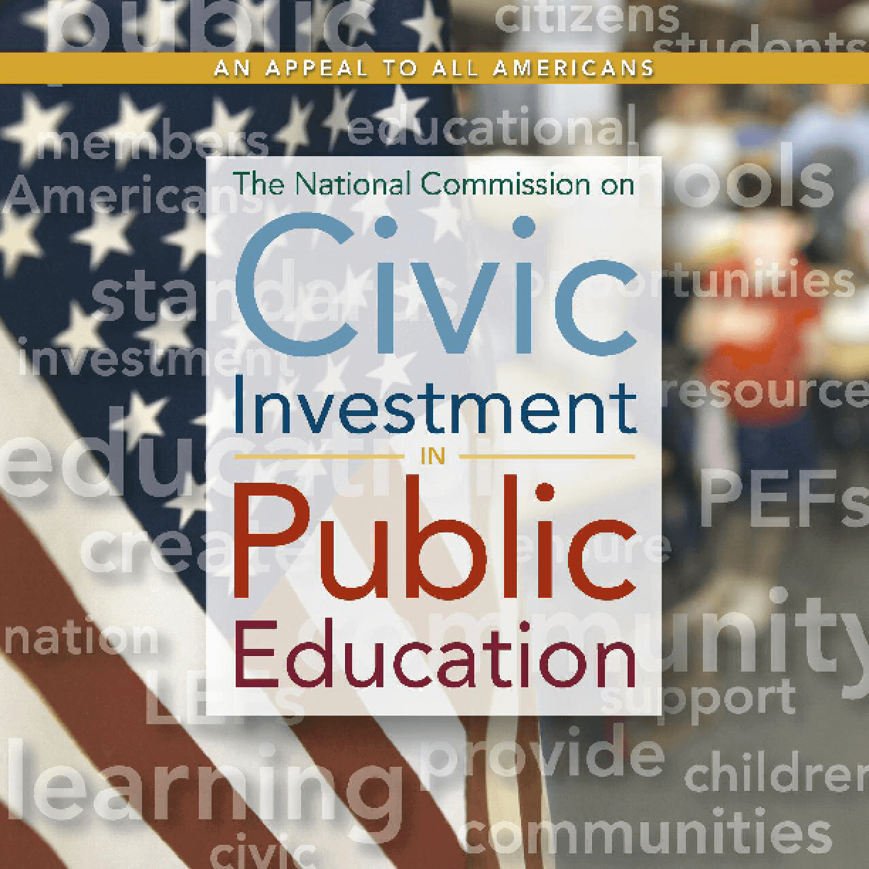 An Appeal to All Americans: National Commission on Civic Investment in Public Education