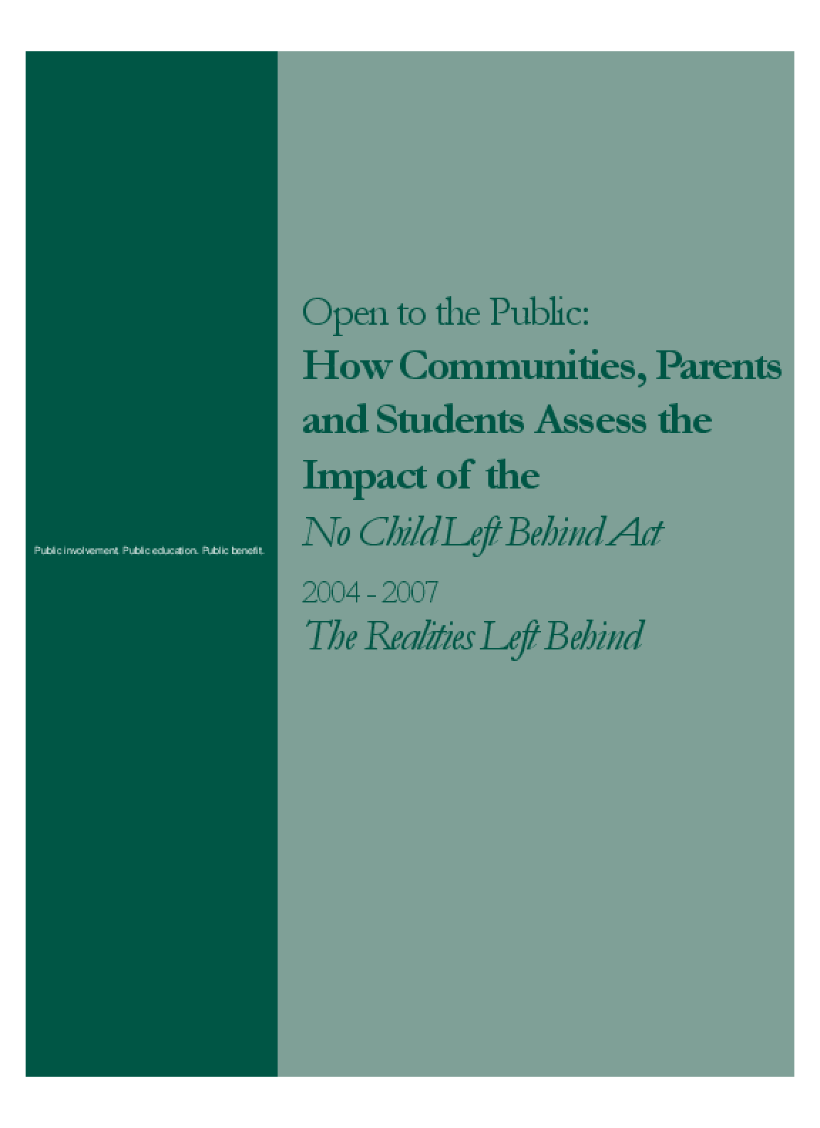 Open to the Public: How Communities, Parents and Students Assess the Impact of the No Child Left Behind Act 2004 - 2007