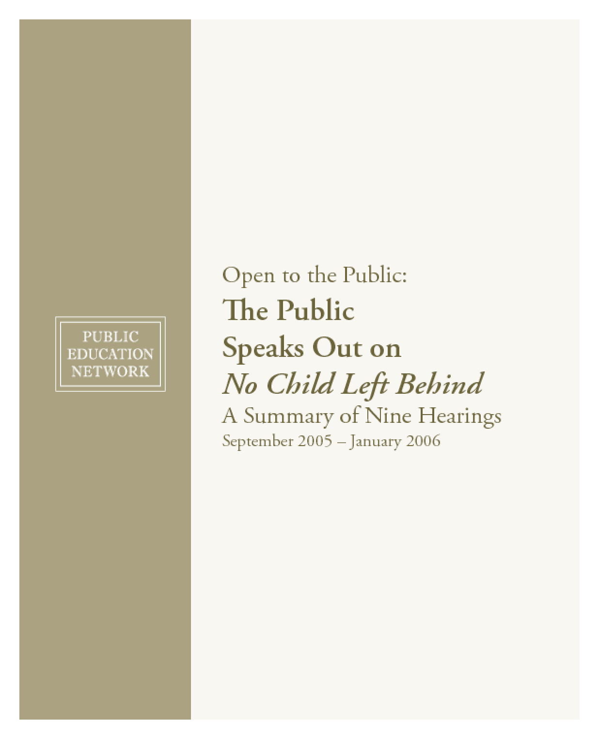 Open to the Public: The Public Speaks Out on No Child Left Behind - A Summary of Nine Hearings September 2005-January 2006