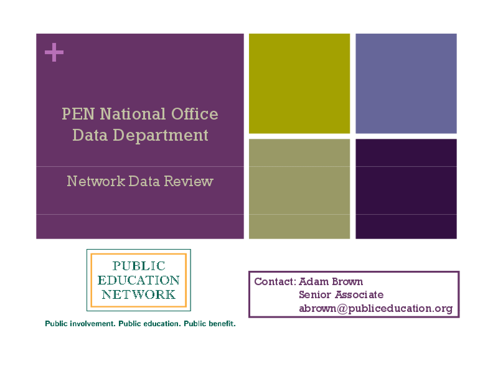 Public Education Network (PEN) Network Data Review March, 2012
