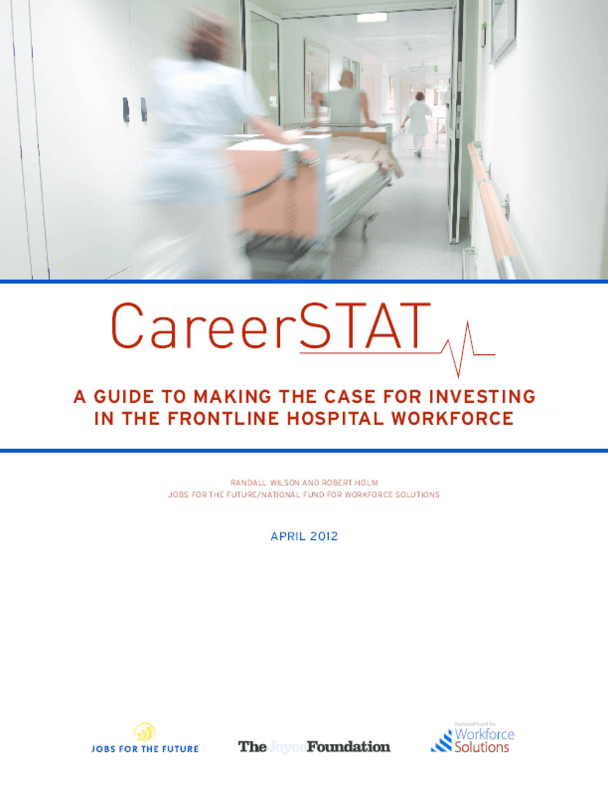 CareerSTAT: A Guide to Making the Case for Investing in the Frontline Hospital Workforce