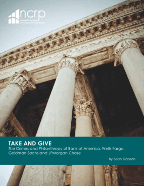 Take and Give: The Crimes and Philanthropy of Bank of America, Wells Fargo, Goldman Sachs, and JPMorgan Chase