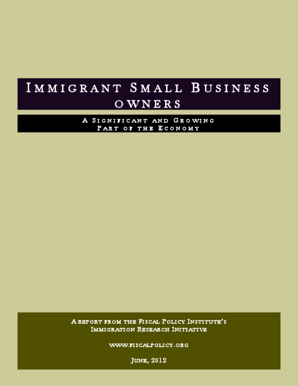 Immigrant Small Business Owners: A Significant and Growing Part of the Economy