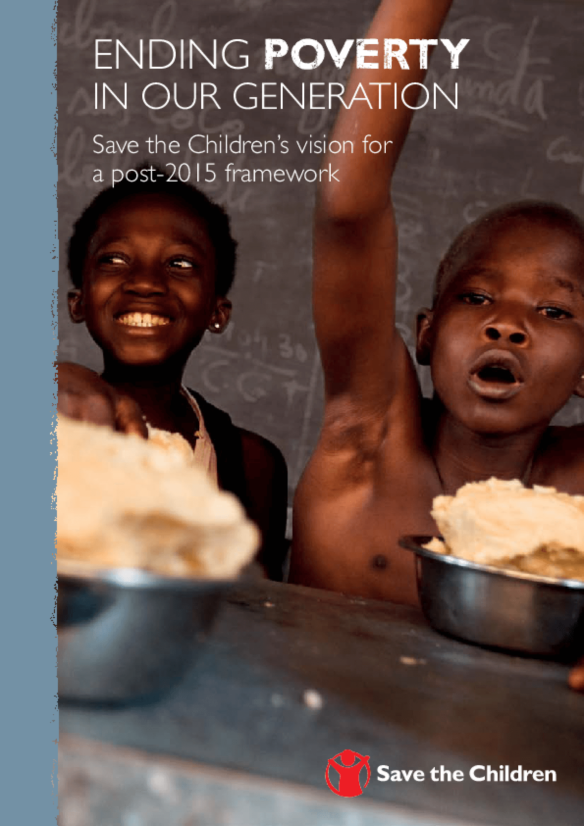 Ending Poverty in Our Generation: Save the Children's Vision for a Post-2015 Framework