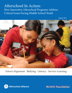 Afterschool in Action: How Innovative Afterschool Programs Address Critical Issues Facing Middle School Youth