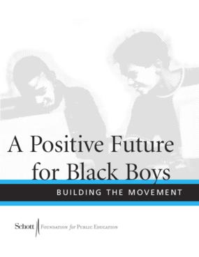 A Positive Future for Black Boys: Building the Movement