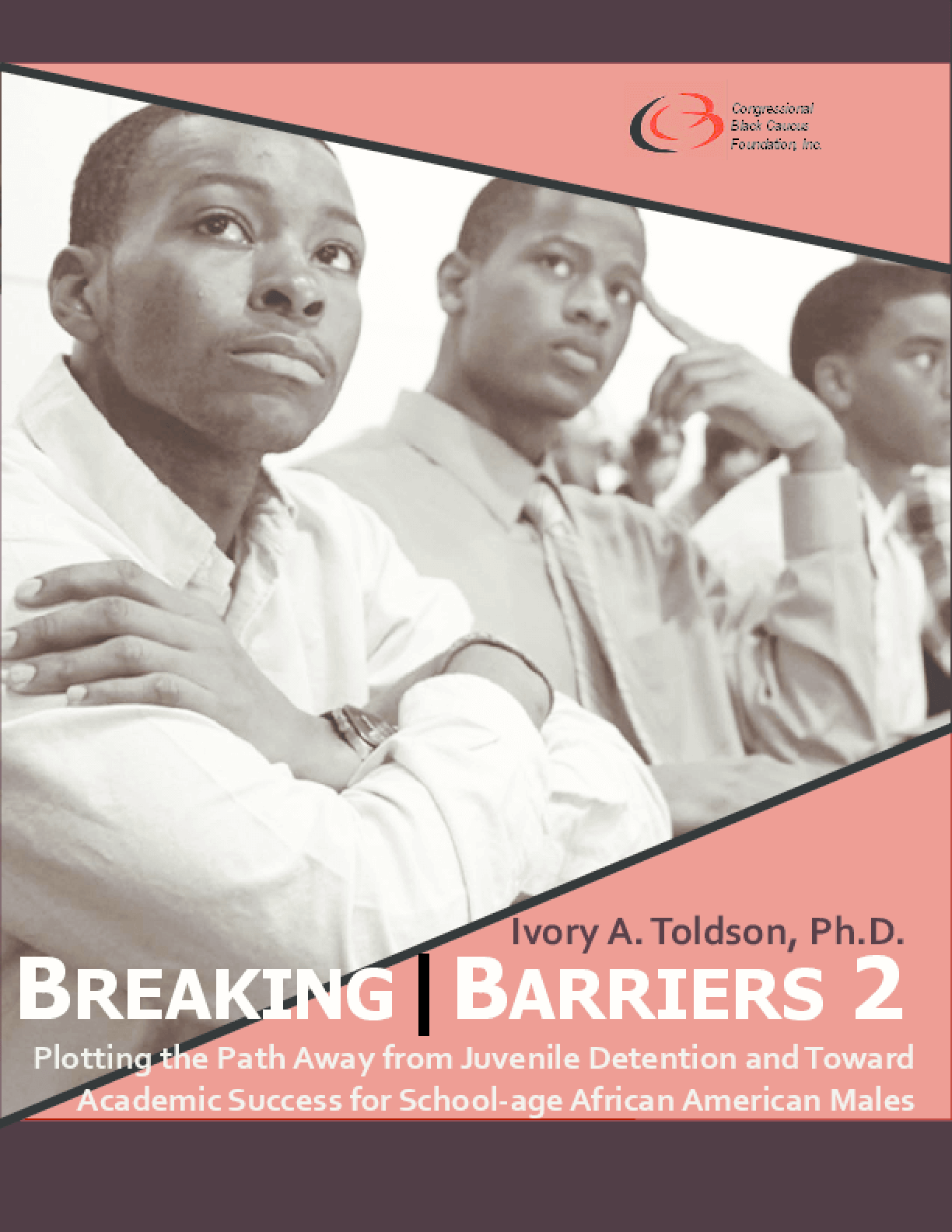 Breaking Barriers 2: Plotting the Path Away From Juvenile Detention and Toward Academic Success for School-Age African American Males