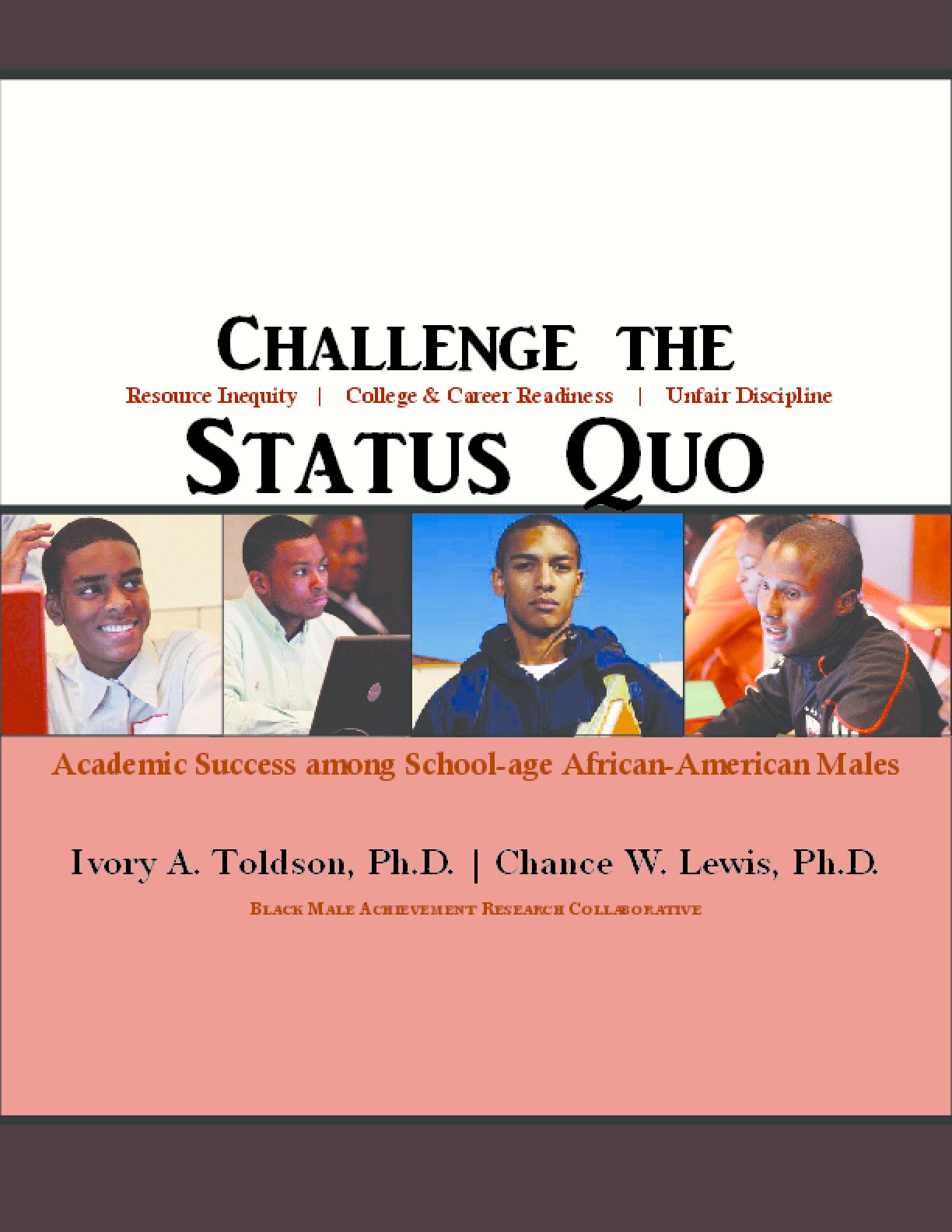 Breaking Barriers 3: Challenge the Status Quo, Academic Success Among School-Age African American Males