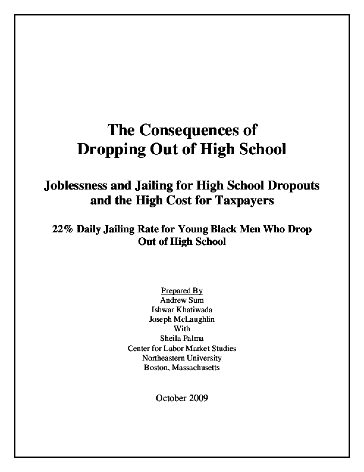 The Consequences of Dropping Out of High School: Joblessness and Jailing for High School Dropouts and the High Cost for Taxpayers