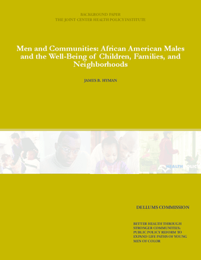 Men and Communities: African-American Males and the Well Being of Children, Families, and Neighborhoods