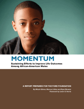Momentum: Sustaining Efforts to Improve Life Outcomes Among African-American Males