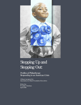 Stepping Up and Stepping Out: Profiles of Philanthropy Responding to an American Crisis
