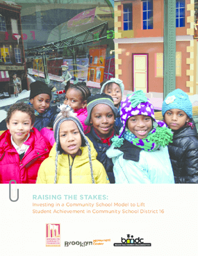 Raising the Stakes: Investing in a Community School Model to Lift Student Achievement in Community School District 16