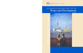 Water and Development: An Evaluation of World Bank Support, 1997-2007, Volume 1