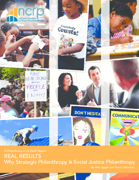 Real Results: Why Strategic Philanthropy is Social Justice Philanthropy