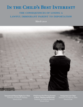 In the Child's Best Interest: The Consequences of Losing a Lawful Immigrant Parent to Deportation