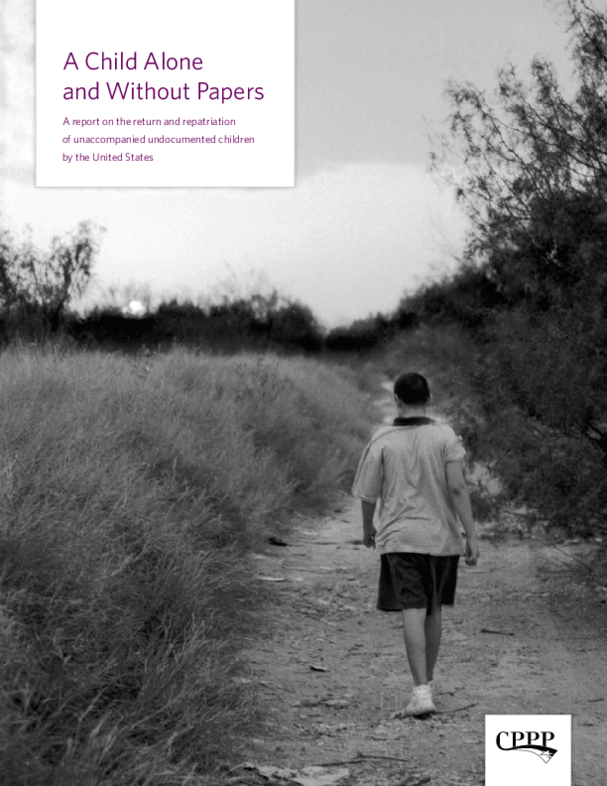 A Child Alone and Without Papers: A Report on the Return and Repatriation of Unaccompanied Undocumented Children by the United States