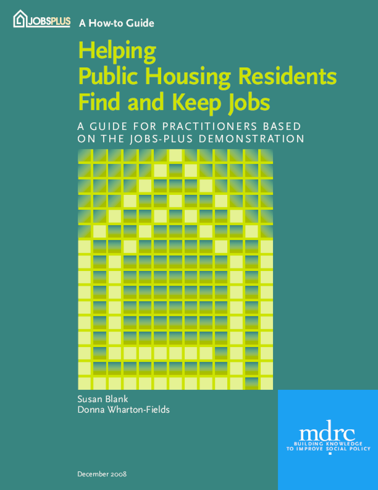 Helping Public Housing Residents Find and Keep Jobs: A Guide for Practitioners Based on the Jobs-Plus Demonstration