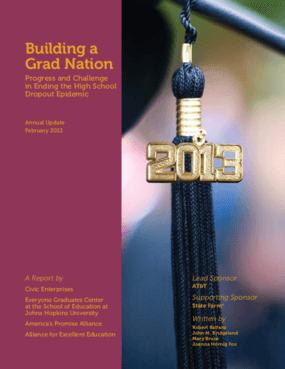 Building a Grad Nation: Progress and Challenge in Ending the High School Dropout Epidemic