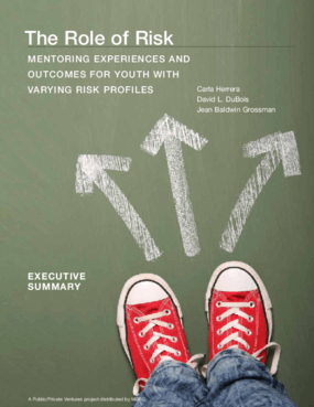 The Role of Risk: Mentoring Experiences and Outcomes for Youth with Varying Risk Profiles (Executive Summary)