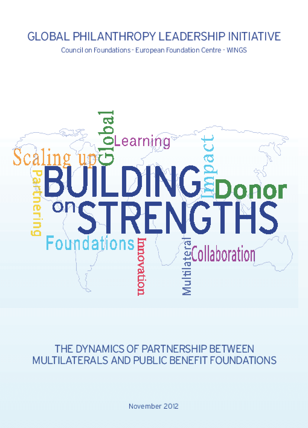Building on Strengths: The Dynamics of Partnership Between Multilaterals and Public Benefit Foundations