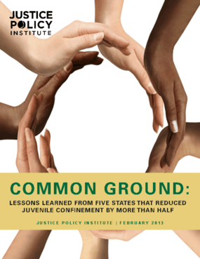 Common Ground: Lessons Learned From Five States That Reduced Juvenile Confinement By More Than Half