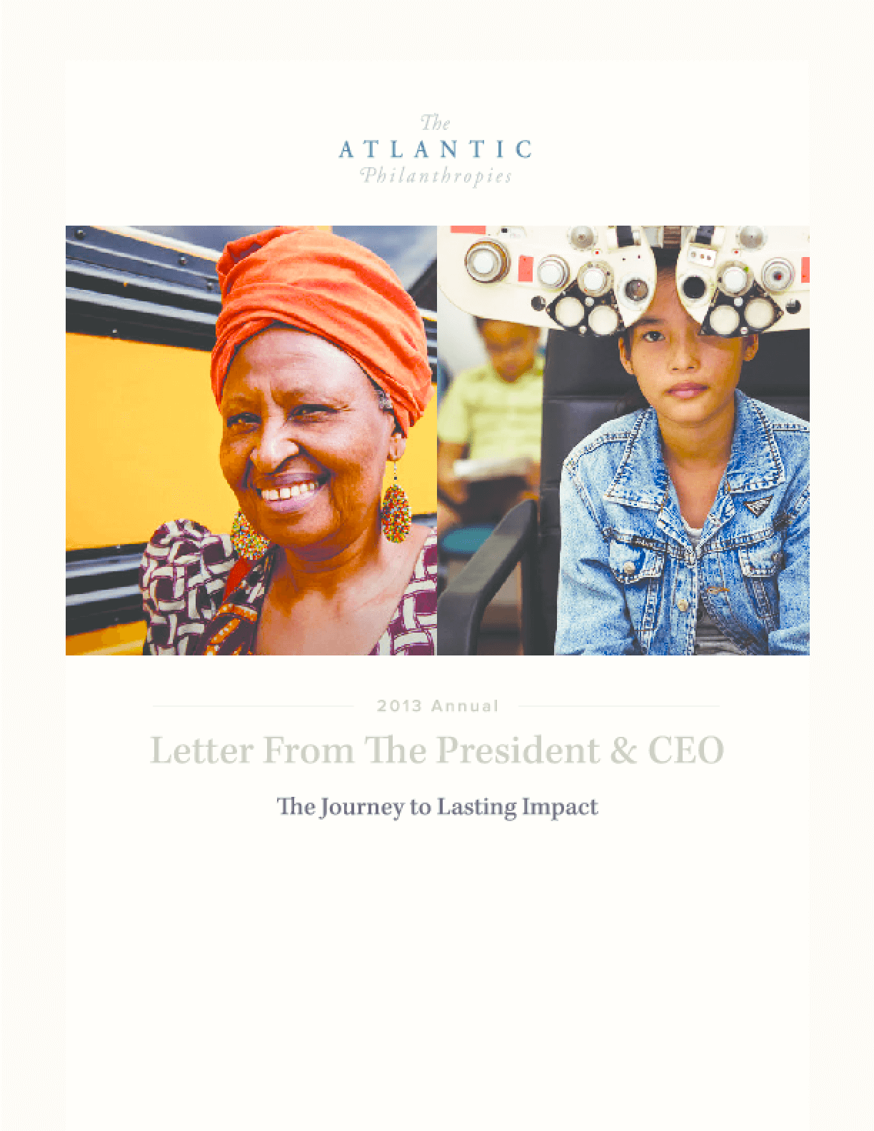2013 Annual Letter From the President and CEO: The Journey to Lasting Impact
