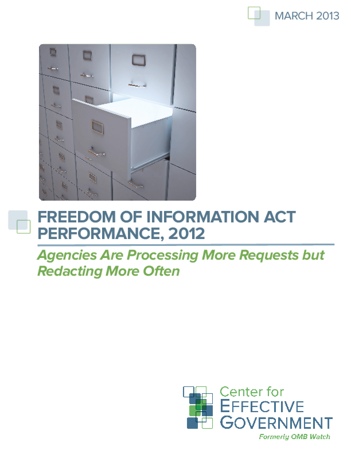 Freedom of Information Act Performance, 2012: Agencies Are Processing More Requests but Redacting More Often